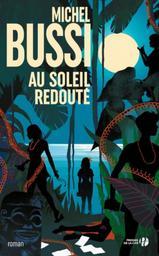 Au soleil redouté : roman | BUSSI, Michel - Auteur du texte